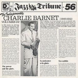 Charlie Barnet - The Indispensable Charlie Barnet, Vols. 3-4 (1940-1942)