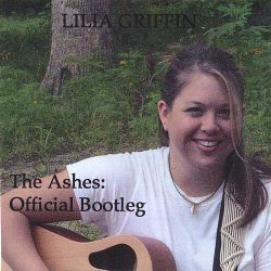 Lilia Griffin - The Ashes: Official Bootleg