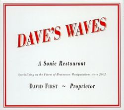Dave's Waves: A Sonic Restaurant Specializing in the Finest of Brainwave Manipulations