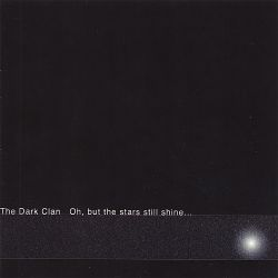 The Dark Clan - Oh, But the Stars Still Shine...