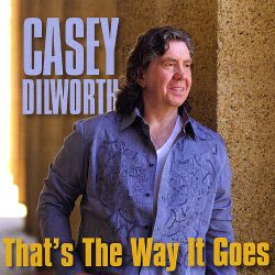 Casey Dilworth - That's the Way It Goes