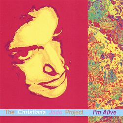 Christiana Jade / The Christiana Jade Project - I'm Alive