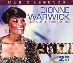 Dionne Warwick - Music Legends - Dionne Warwick: I Say a Little Prayer