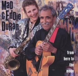 Mad & Eddie Duran / Mad Duran - From Here to the Moon [Milestone]