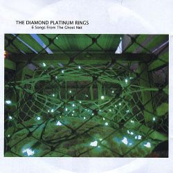 The Diamond Platinum Rings - 6 Songs from the Ghost Net