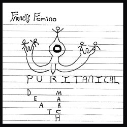 Francis Femino - Our Puritanical Deathmarch