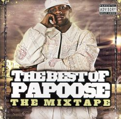 The Best of Papoose: The Mixtape