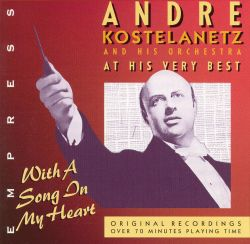 André Kostelanetz - At His Very Best