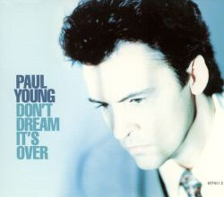 Paul Young - Don't Dream It's Over [single]