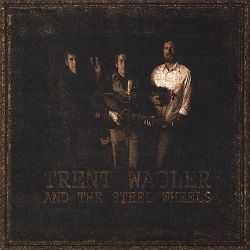 Trent Wagler / Trent Wagler and the Steel Wheels - Blue Heaven