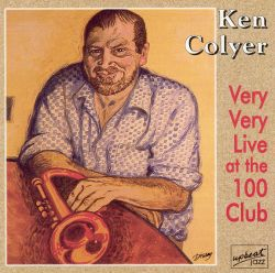 Ken Colyer - Very Very Live at the 100 Club