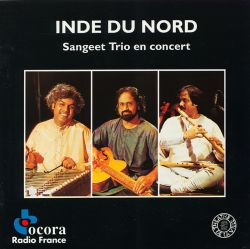Inde du Nord - North India: Sangeet Trio en Concert
