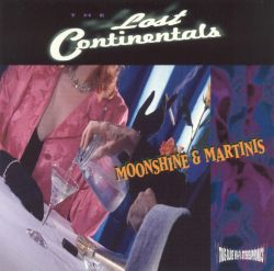 Lost Continentals - Moonshine & Martinis