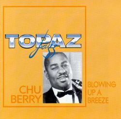 Chu Berry - Blowing Up a Breeze