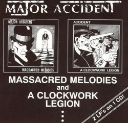 Major Accident - Massacred Melodies/A Clockwork Legion