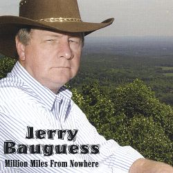 Jerry Bauguess - Million Miles from Nowhere