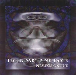 The Legendary Pink Dots - Nemesis On-Line