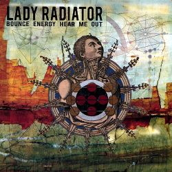 Lady Radiator - Bounce Energy Hear Me Out