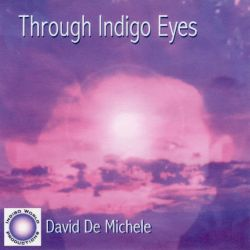 David DeMichele - Through Indigo Eyes