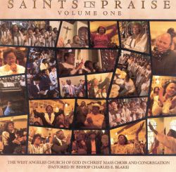 West Angeles Church of God in Christ Mass Choir - Saints in Praise, Vol. 1