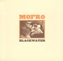 JJ Grey & Mofro / Mofro - Blackwater