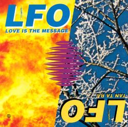 LFO - Love Is the Message