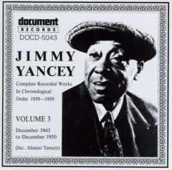 Jimmy Yancey - Complete Recorded Works, Vol. 3 (1943-1950)