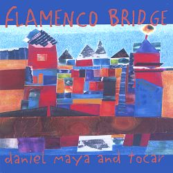 Daniel Maya - Flamenco Bridge