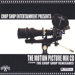 The Chop Shop Renegades - The Motion Picture Mix CD