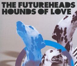 The Futureheads - Hounds of Love [UK CD #2]