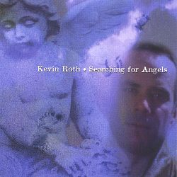 Kevin Roth - Searching for Angels