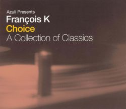 François K - Choice: A Collection of Classics