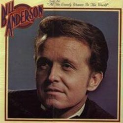 "Bill Anderson Sings for ""All The Lonely Women in the World"""