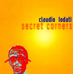 Claudio Lodati - Secret Corners