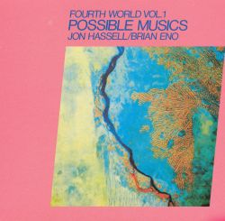 Fourth World, Vol. 1: Possible Musics
