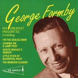 George Formby - His Greatest Favourites