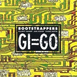 Bootstrappers - GI=GO