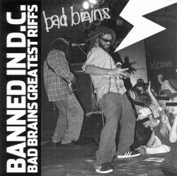 Banned in DC: Bad Brains' Greatest Riffs