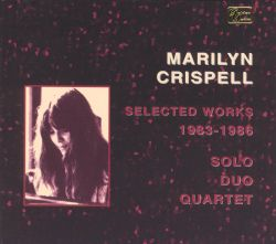 Selected Works 1983-1986: Solo Duo Quartet