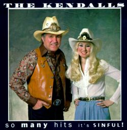 The Kendalls - So Many Hits It's Sinful!