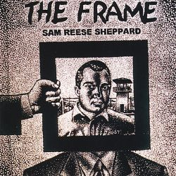 Sam Reese Sheppard - The Frame