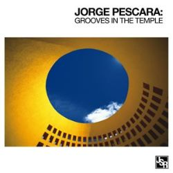 Jorge Pescara - Grooves in the Temple
