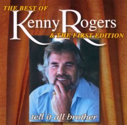 The Best of Kenny Rogers and the First Edition: Tell It ...