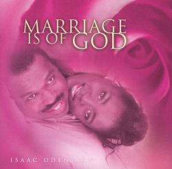 Isaac Odeniran - Marriage Is of God