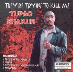 2Pac - They're Tryin' to Kill Me