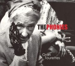 The Phonies - Gran Tourettes
