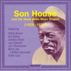 Complete Recorded Works of Son House & the Great Delta Blues Singers