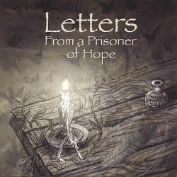 Mark Mohrlang - Letters from a Prisoner of Hope