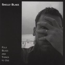 Shelly Blake - Folk Blues and Things to Use