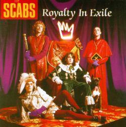 The Scabs - Royalty in Exile